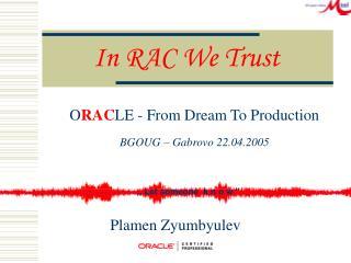 In RAC We Trust