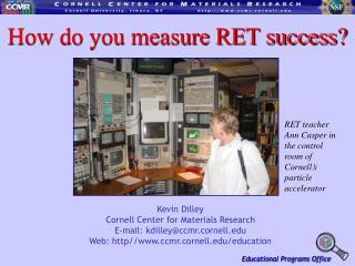 How do you measure RET success?
