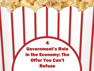 4 Government's Role in the Economy: The Offer You Can't Refuse