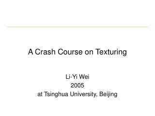 A Crash Course on Texturing