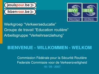 """Werkgroep """"Verkeerseducatie""""  Groupe de travail """"Education routière"""""""