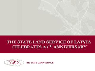 THE  State  L and Service of Latvia celebrate s  20 th  anniversary