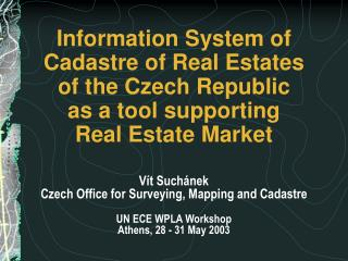 V�t Such�nek Czech Office for Surveying, Mapping and Cadastre UN ECE WPLA Workshop