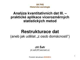 Analýza kvantitativních dat III. – praktické aplikace vícerozměrných statistických metod