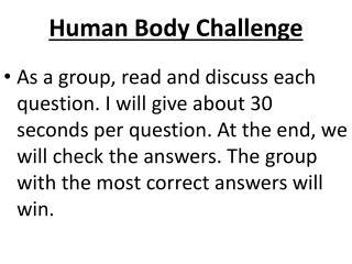 Human Body Challenge