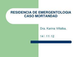 RESIDENCIA DE EMERGENTOLOGIA CASO MORTANDAD