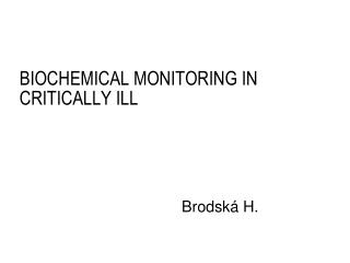 BIOCHEMICAL MONITORING IN CRITICALLY ILL