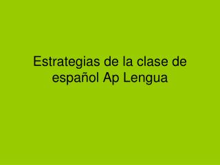 Estrategias  de la  clase  de  español Ap Lengua