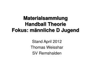 Materialsammlung Handball Theorie  Fokus: m nnliche D Jugend
