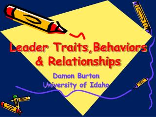 Leader  Traits,Behaviors & Relationships