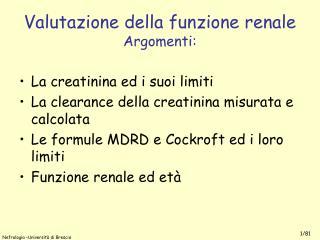 Valutazione della funzione renale Argomenti: