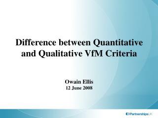 Difference between Quantitative and Qualitative VfM Criteria
