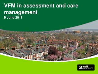 VFM in assessment and care management