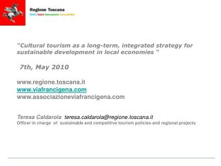 Recent trends – Tuscany profile  in 2009 Population 3,638,000  Tourism intensity