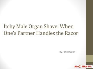 Itchy Male Organ Shave - When One's Partner Handles