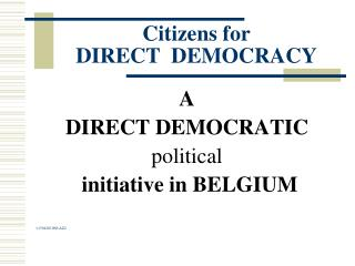 Citizens for   DIRECT  DEMOCRACY