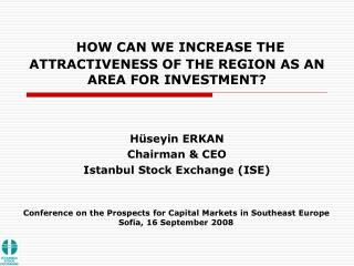 HOW CAN WE INCREASE THE ATTRACTIVENESS OF THE REGION AS AN AREA FOR INVESTMENT?
