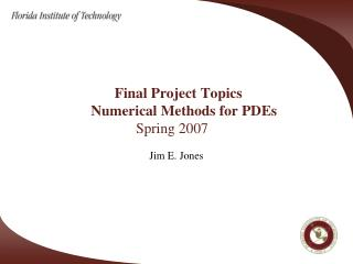 Final Project Topics     	       Numerical Methods for PDEs 			Spring 2007