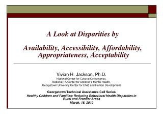 Vivian H. Jackson, Ph.D. National Center for Cultural Competence,