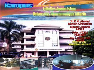 Jl. K.H. Ahmad Dahlan Cireundeu  Ciputat Jakarta 14519 Telp.: (021) 7441887 Fax.: (021) 747 09269