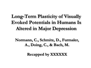 Long-Term Plasticity of Visually Evoked Potentials in Humans Is Altered in Major Depression