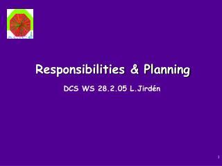 Responsibilities & Planning