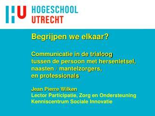 Jean Pierre Wilken Lector Participatie, Zorg en Ondersteuning Kenniscentrum Sociale Innovatie