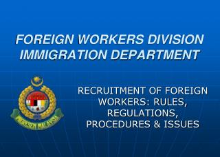 FOREIGN WORKERS DIVISION IMMIGRATION DEPARTMENT
