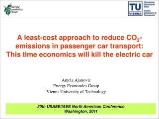 Amela Ajanovic Energy Economics Group Vienna University of Technology