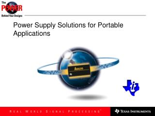 Power Supply  Solutions for  Portable  Applications