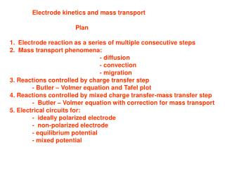 Electrode kinetics and mass transport 			            Plan