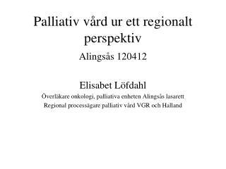 Palliativ v�rd ur ett regionalt perspektiv