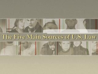 The Five Main Sources of U.S. Law
