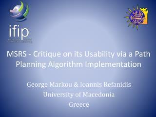 MSRS - Critique on its Usability via a Path Planning Algorithm Implementation