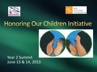 Honoring Our Children Initiative