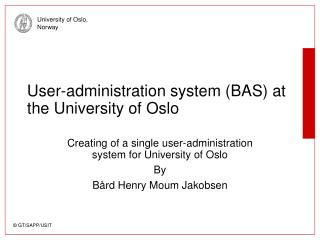User-administration system (BAS) at the University of Oslo