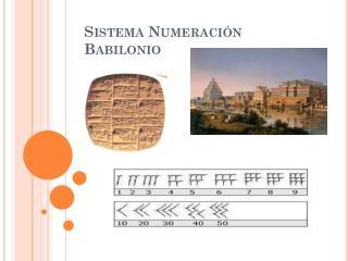 Sistema  Numeración Babilonio