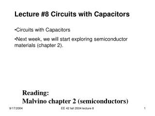Lecture #8 Circuits with Capacitors