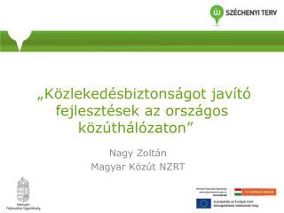 """""""Közlekedésbiztonságot javító fejlesztések az országos közúthálózaton"""""""