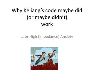 Why  Keliang's  code maybe did (or maybe didn't)  work