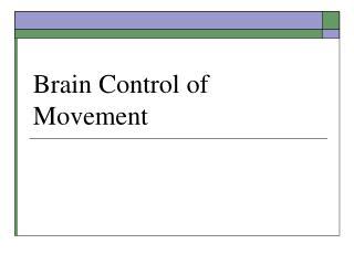 Brain Control of Movement