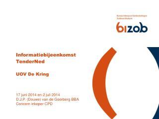 Informatiebijeenkomst TenderNed UOV De Kring