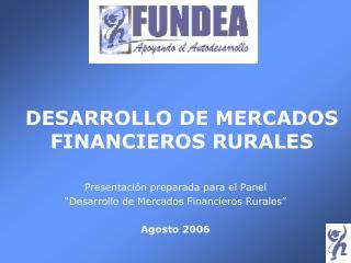 DESARROLLO DE MERCADOS FINANCIEROS RURALES