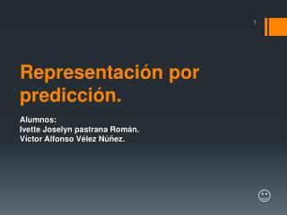 Representación por predicción.