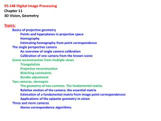 55:148 Digital Image Processing Chapter 11  3D Vision, Geometry Topics: