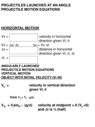 PROJECTILES LAUNCHED AT AN ANGLE PROJECTILE MOTION EQUATIONS HORIZONTAL MOTION
