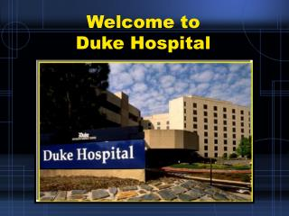 Welcome to  Duke Hospital