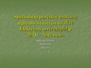 Asta Lauciuvienė Elektrėnai 2011 m.