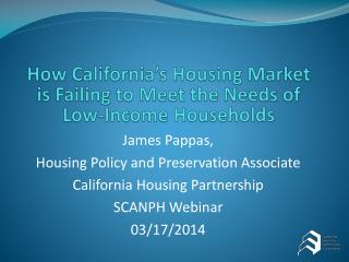 How California�s Housing Market is Failing to Meet the Needs of Low-Income Households