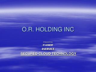 O.R. HOLDING INC